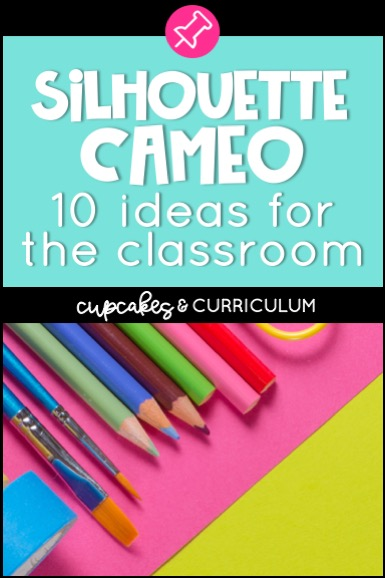 10 Ways Teachers Can Use a Silhouette Cameo in the Classroom